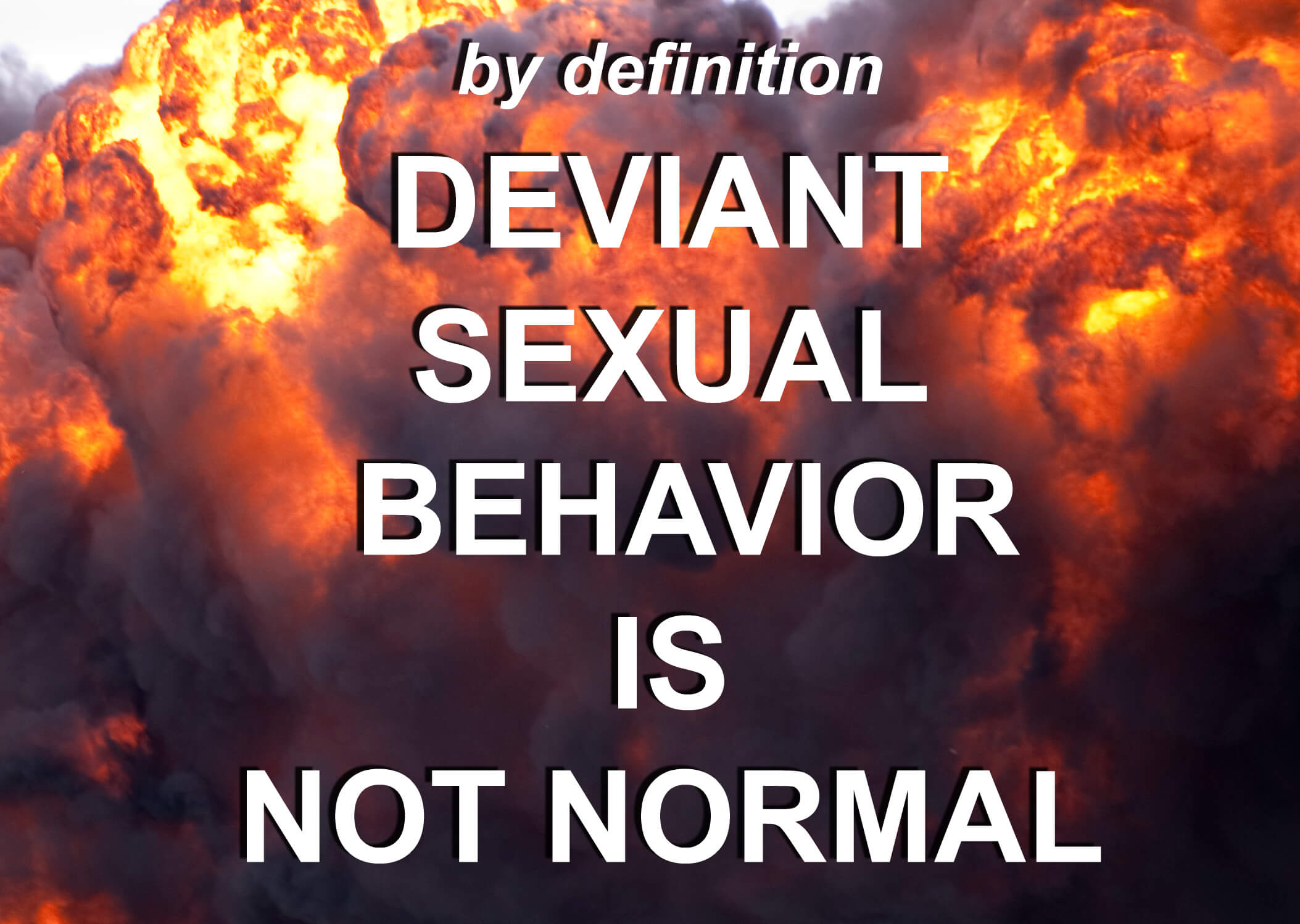 deviant sex is not normal